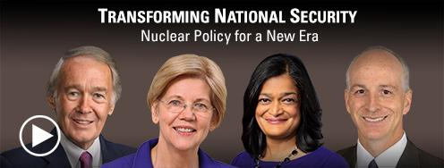 Video: Transforming National Security: Nuclear Policy for a New Era